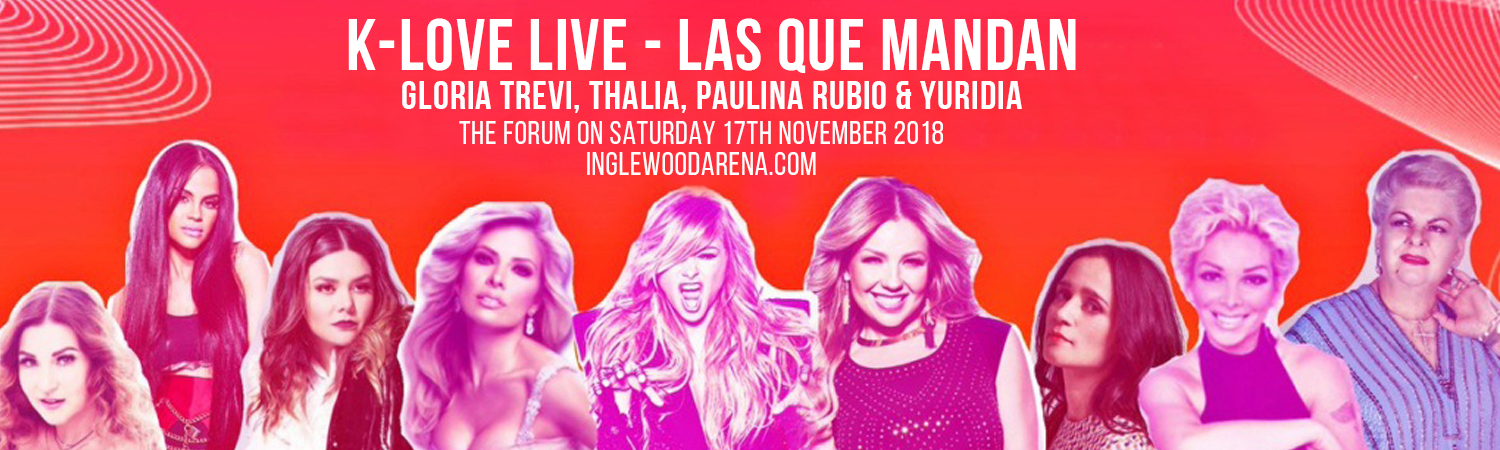 K-Love Live Las Que Mandan: Gloria Trevi, Thalia, Paulina Rubio & Yuridia at The Forum
