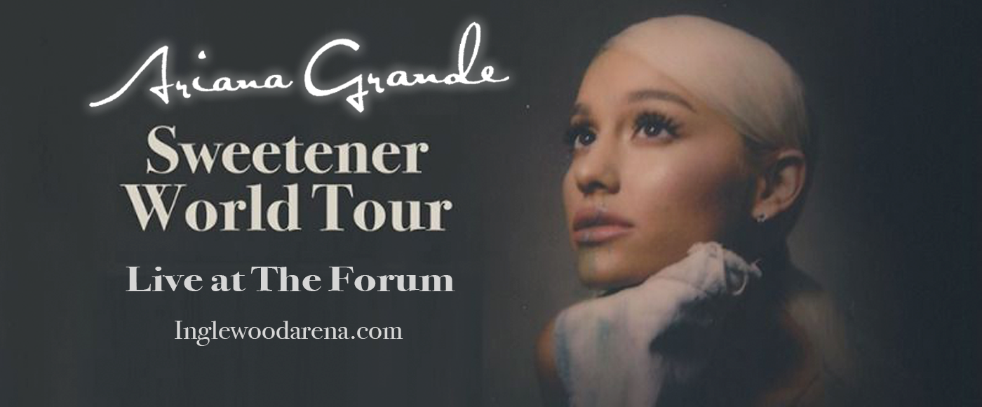 Ariana Grande at The Forum