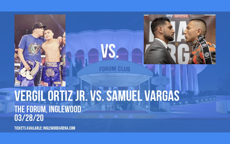 World Championship Boxing: Vergil Ortiz Jr. vs. Samuel Vargas at The Forum