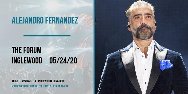 Alejandro Fernandez [POSTPONED] at The Forum