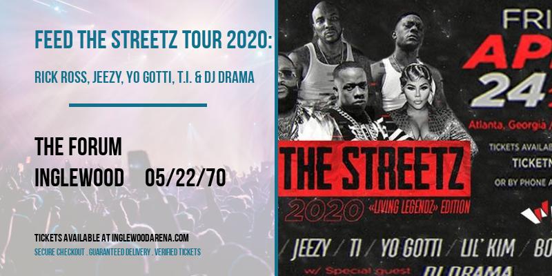 Feed The Streetz Tour 2020: Rick Ross, Jeezy, Yo Gotti, T.I. & DJ Drama [CANCELLED] at The Forum