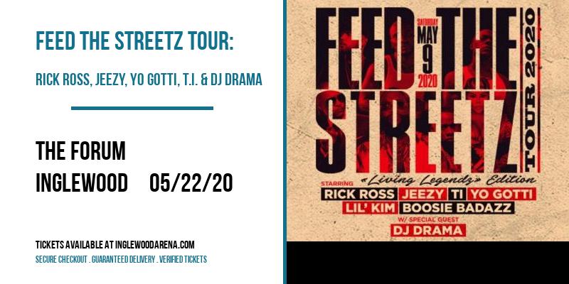 Feed The Streetz Tour: Rick Ross, Jeezy, Yo Gotti, T.I. & DJ Drama [POSTPONED] at The Forum
